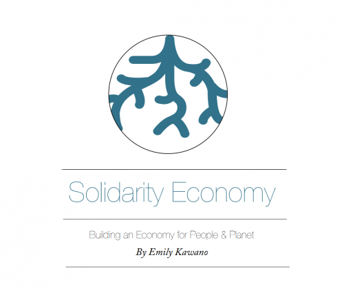 Solidarity Economy: Building an Economy for People & Planet