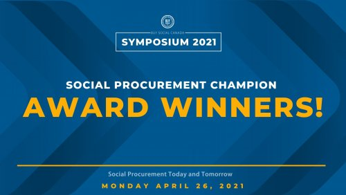 Blue banner with text: Buy Social Canada Symposium 2021 Social Procurement Champion Award Winners!
