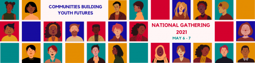 """Icons of different faces with text: """"Communities Building Youth Futures: National Gathering 2021, May 6-7"""""""