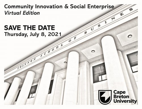 "Image of Shannon School of Business at Cape Breton University with text: ""Community Innovation and Social Enterprise Virtual Edition. Save the date. Thursday July 8 2021"""