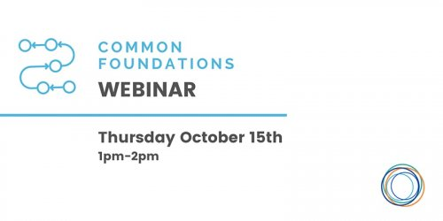 Banner with Common Foundations Webinar text and info about date: Thursday Oct 15 from 1-2pm ET