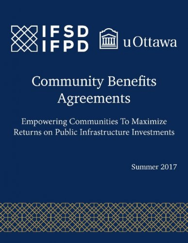 Community Benefits Agreements: Empowering Communities To Maximize Returns on Public Infrastructure Investments
