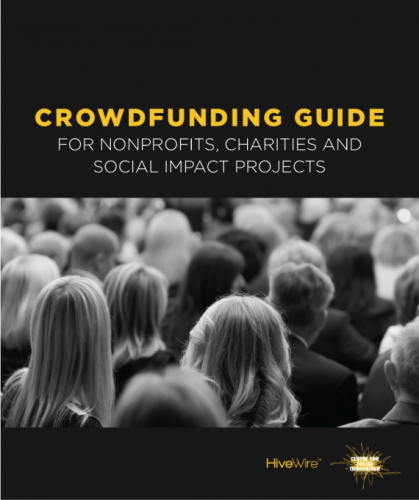 CROWDFUNDING GUIDE FOR NONPROFITS, CHARITIES AND SOCIAL IMPACT PROJECTS