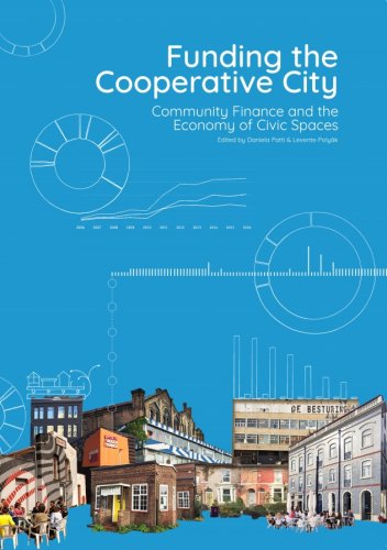 Funding the Cooperative City: Community Finance and the Economy of Civic Spaces