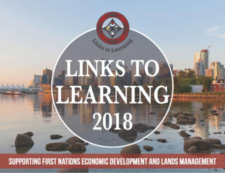 BC Links to Learning 2018: Supporting First Nations Economic Development and Lands Management