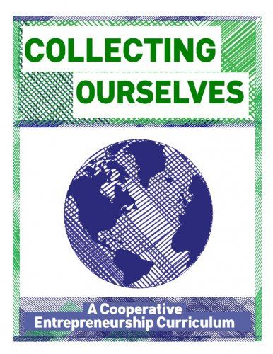 Collecting Ourselves: A Cooperative Entrepreneurship Curriculum
