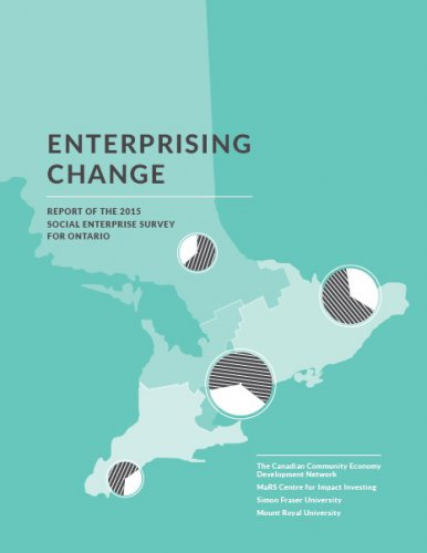 Enterprising Change: Report of the 2015 Social Enterprise Survey for Ontario