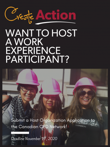 """CreateAction poster: """"Want to Host a Work Experience Participant? Submit a Host Organiation Application to the Canadian CED Network! (Deadline November 19, 2020)"""""""