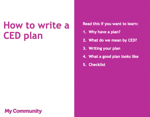 How to write a CED plan (Read this if you want to learn: why have a plan?; what do we mean by CED?; writing your plan; what a good plan looks like; checklist)