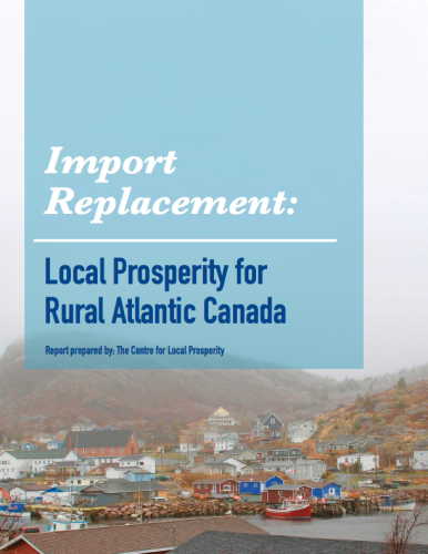 Import Replacement: Local Prosperity for Rural Atlantic Canada