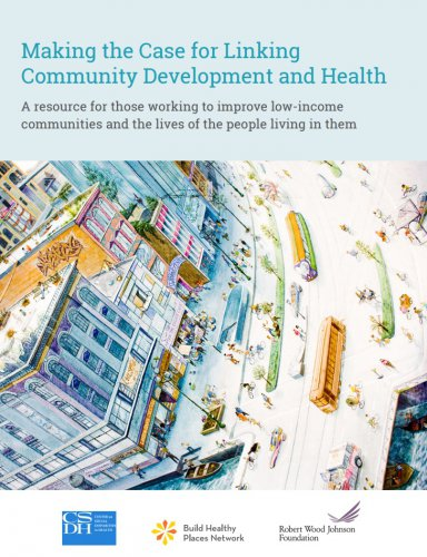 Making the Case for Linking Community Development and Health