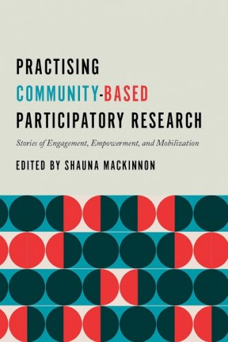 Practising Community-Based Participatory Research: Stories of Engagement, Empowerment, and Mobilization
