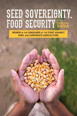 Women in the Vanguard of the Fight against GMOs and Corporate Agriculture
