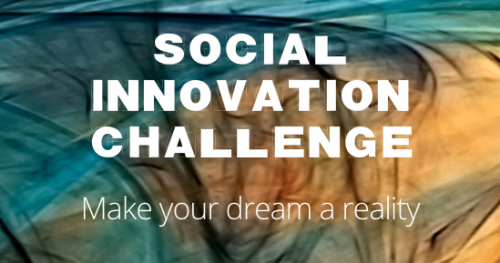 Social Innovation Challenge: Make your dream a reality