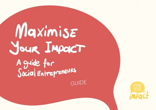 Maximise Your Impact – A Guide for Social Entrepreneurs