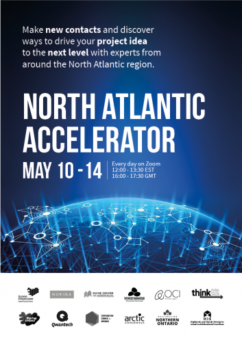 "Image of illuminated map with text: ""Make new contacts and discover ways to drive your project idea to the next level with experts from around the north atlantic region. North Atlantic Accelerator. May 10-14. Every day on Zoom. 12:00-13:30 EST. 16:00-17:30 GMT."""