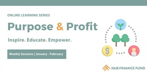 Banner that says purpose and profit: inspire, educate, empower. Logo of Fair Finance Fund.