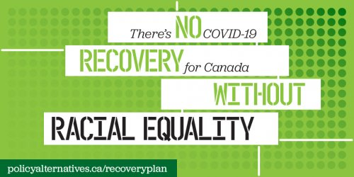"Image with text: ""There's no covid-19 recovery for canada without Racial Equality"""