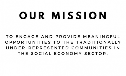OUR (SETSI'S) MISSION: TO ENGAGE AND PROVIDE MEANINGFUL OPPORTUNITIES TO THE TRADITIONALLY UNDER-REPRESENTED COMMUNITIES IN THE SOCIAL ECONOMY SECTOR