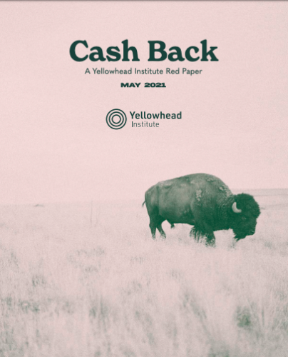 """Cash Back report cover: Image of a grazing bison with text """"Cash Back: A yellowhead institute red paper. May 2021. yellowhead institute."""""""
