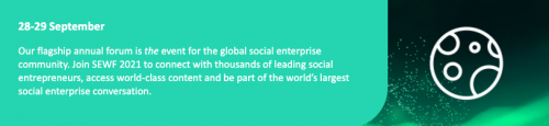 """Icon of a globe on a galactic background with text: """"28-29 September. Our flagship annual forum is the event for the global social enterprise community. Join SEWF 2021 to connect with thousands of leading social entrepreneurs, access world-class content and be part of the world's largest social enterprise conversation."""""""