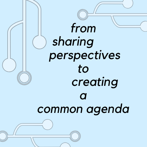 light blue background with connecting circuits and text that reads: from sharing perspectives to creating a common agenda