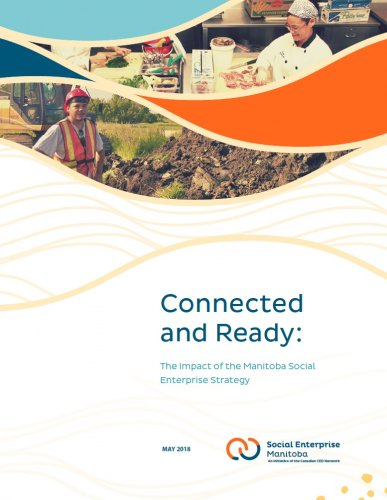 Connected and Ready: The Impact of the Manitoba Social Enterprise Strategy