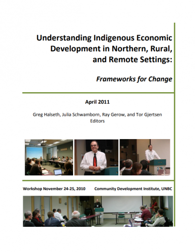 Understanding Indigenous Economic Development in Northern, Rural, and Remote Settings: Frameworks for Change