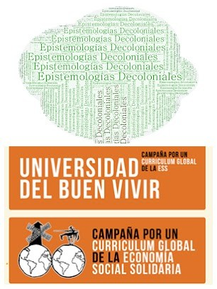 "Word cloud with spanish text: ""Epistemologias Decoloniales."" Image of globe with Don Quixote and windmill on top. Text: ""Universidad del buen vivir. Campańa por un curriculum global de la economía social solidaria."""