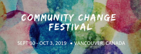 Community Change Festival (September 30-October 3 | Vancouver)