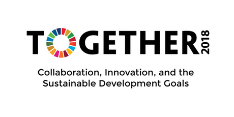 Together 2018: Collaboration, Innovation, and the Sustainable Development Goals